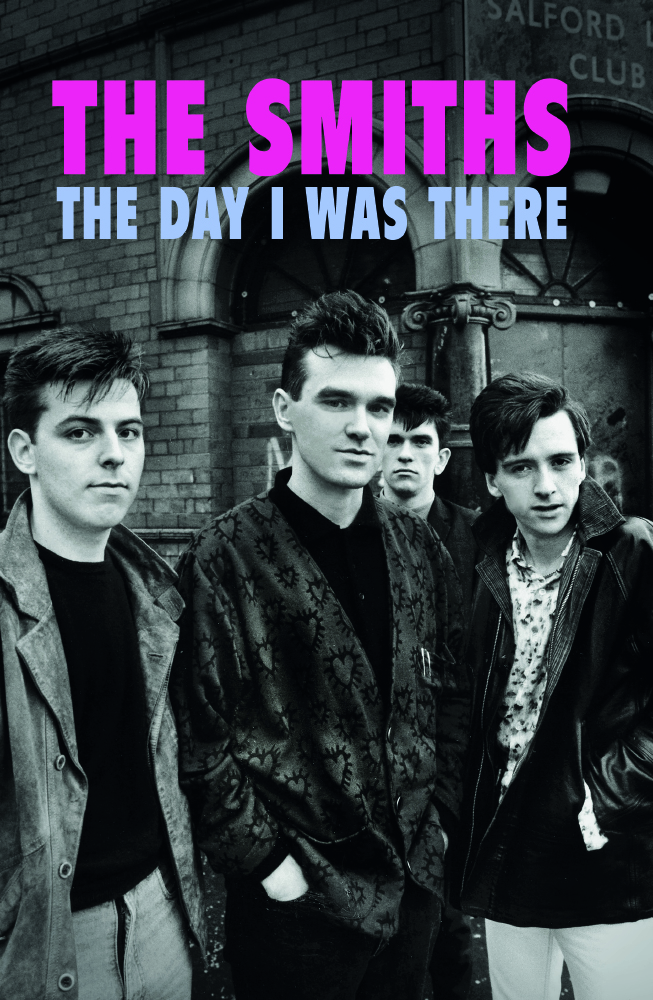 This Day In Music Books | The Smiths – The Day I Was There