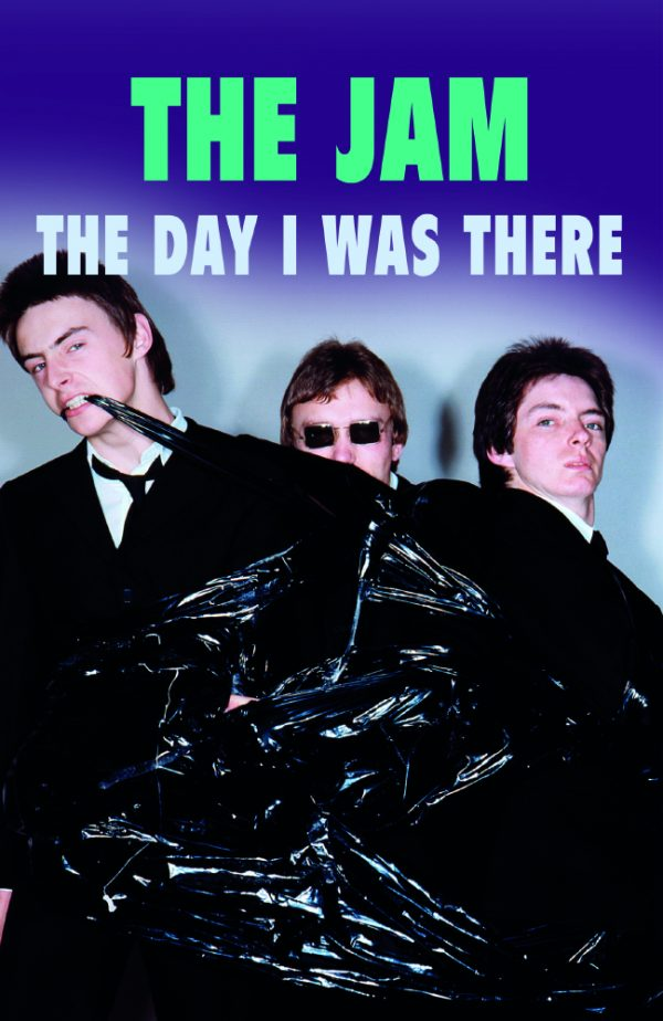 The Jam - The Day I Was There