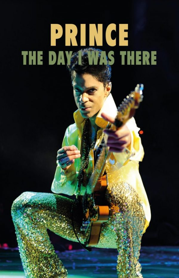 Prince The Day I Was There